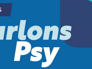Les Ateliers Parlons Psy, la santé mentale en pratiques et en solutions